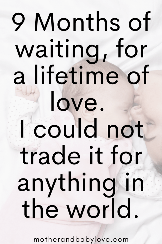 9 months of waiting for a lifetime of love quote. Inspirational mommy quotes.