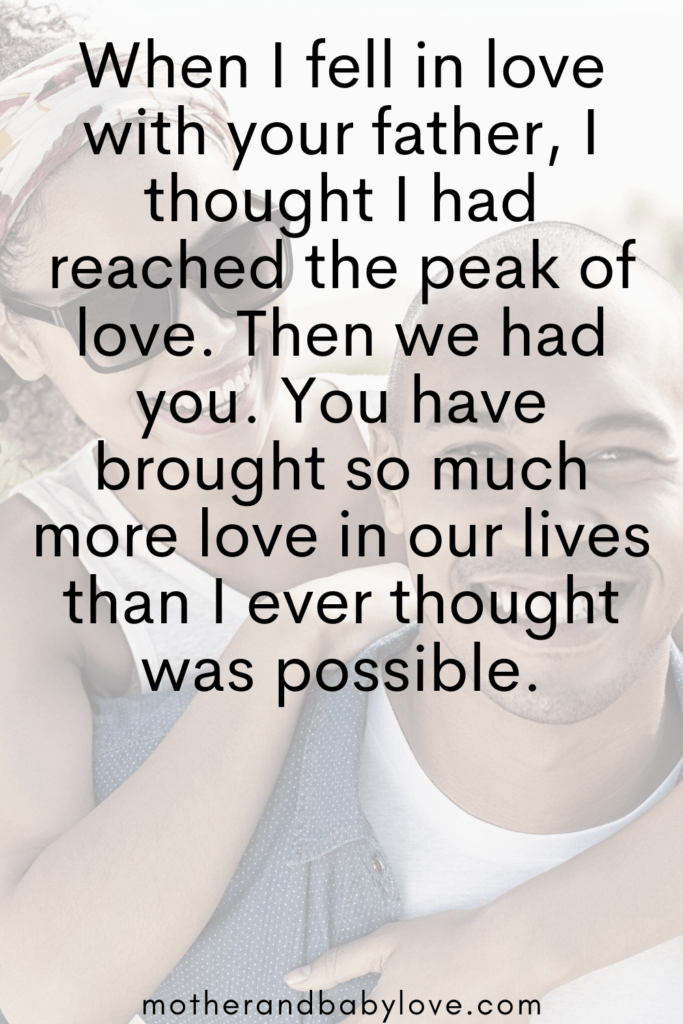 You have brought so much more love in our lives than I ever thought was possible. Mother and baby love quotes.