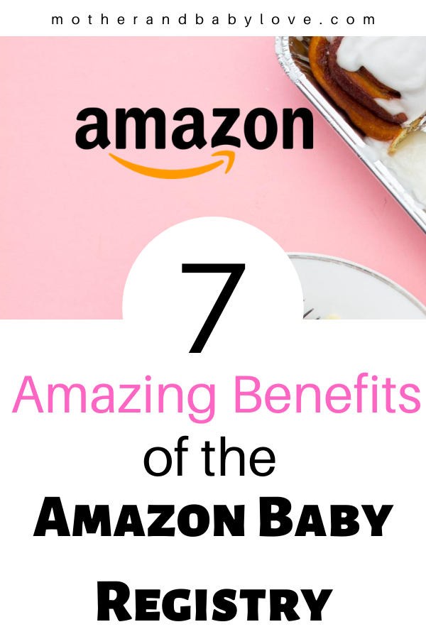 7 amazing benefits of the amazon baby registry pin graphic