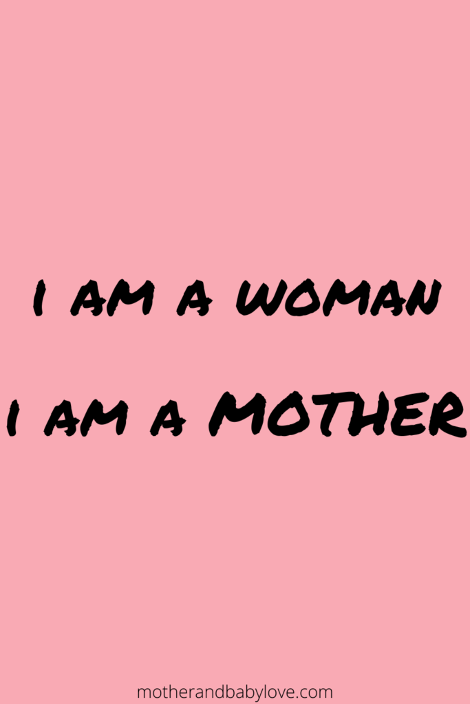 I am a woman. I am a mother  Mother and Baby Love Quote Graphics