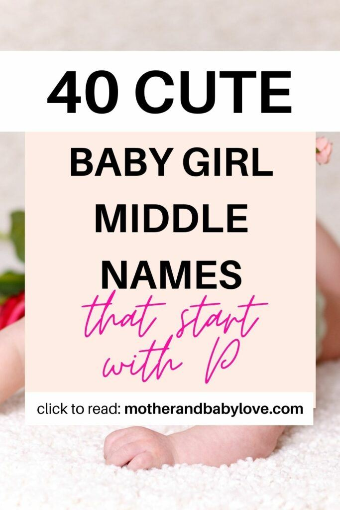 Baby girl middle names starting with letter P for the cutest baby girls